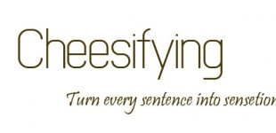 How to Cheesify Your Sentences - Part 1